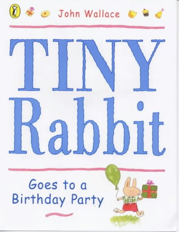 9780140565553: Tiny Rabbit Goes to a Birthday Party (Picture Puffin)