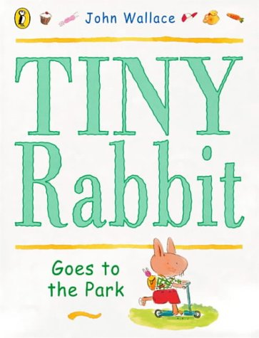 9780140566529: Tiny Rabbit Goes to the Park (Picture Puffin)