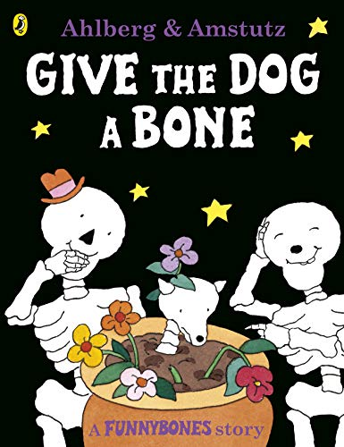 Give the Dog a Bone - Funnybones (Picture Puffin S.)
