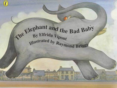 Beispielbild für Elephant and the Bad Baby zum Verkauf von Better World Books