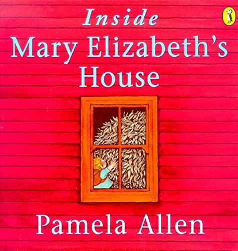 Inside Mary Elizabeth's House (Paperback): Pamela Allen