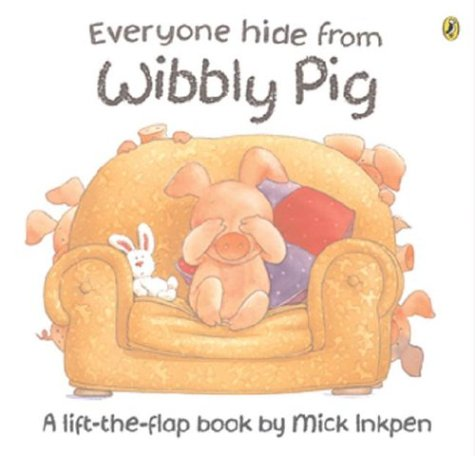 9780140567175: Everyone Hide From Wibbly Pig (Lift-the-Flap, Puffin)