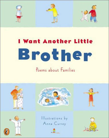 9780140567601: I Want Another Little Brother: Poems about Families