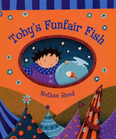 Tobys Funfair Fish: Reed, Nathan