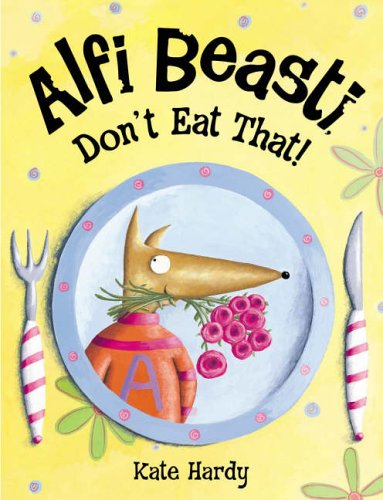 9780140569094: Alfi Beasti Don't Eat That (Picture Puffin)