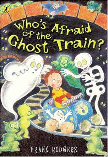 9780140569223: Who's Afraid of the Ghost Train? (Picture Puffin)