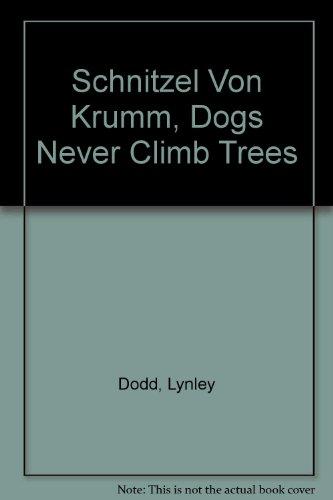 9780140569506: Schnitzel Von Krumm, Dogs Never Climb Trees