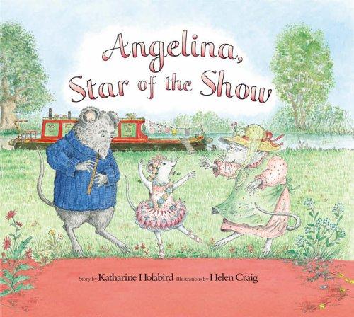 9780140569759: Angelina, Star of the Show. Story by Katharine Holabird (Angelina Ballerina)