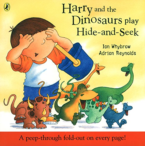 Harry and the Dinosaurs Play Hide-and-seek: Ian Whybrow