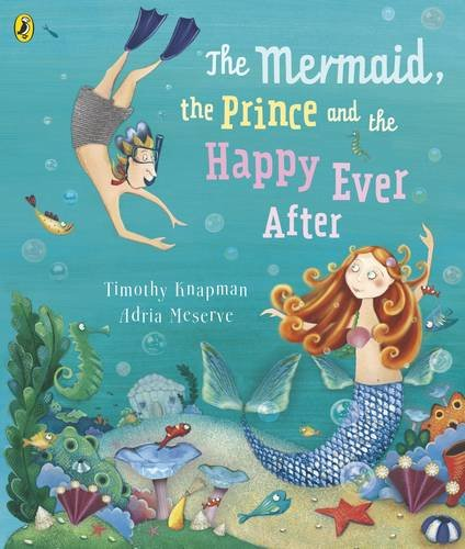 9780140569995: Mermaid The Prince And The Happy Ever After