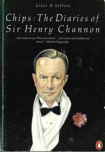 9780140570038: Chips: The Diaries of Sir Henry Channon (Lives & Letters)