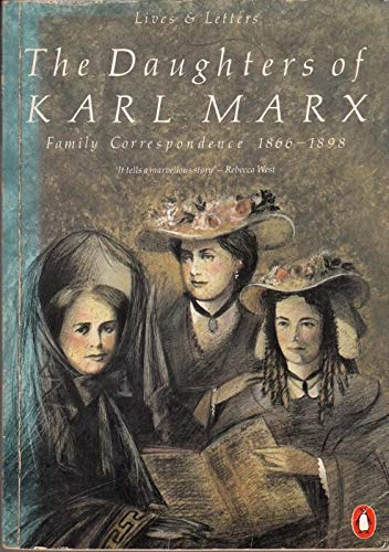 9780140570045: The Daughters of Karl Marx : Family Correspondence 1866-1898