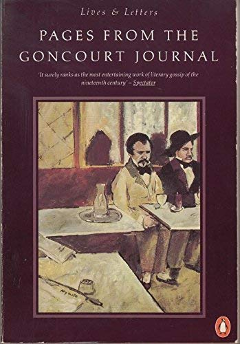 9780140570144: Pages from the Goncourt Journal (Lives and letters)