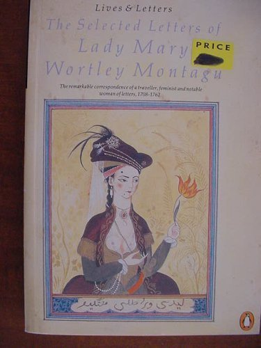 Selected Letters of Lady Mary Wortley Montague: Wortley Montague,Mary (Lady)