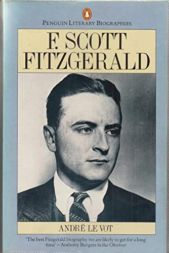 9780140580044: F.Scott Fitzgerald: A Biography (Literary Biographies S.)