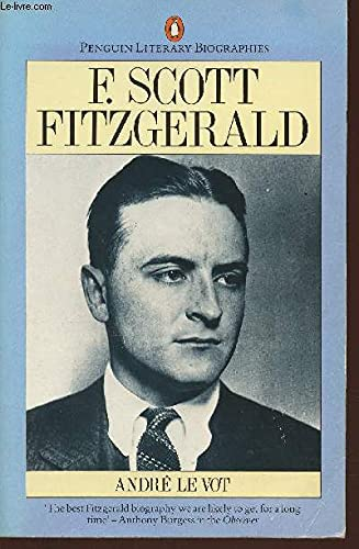 9780140580044: F. Scott Fitzgerald: A Biography (Literary Biographies S)