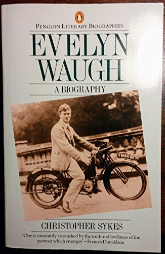 9780140580082: SYKES CHRISTOPHER : EVELYN WAUGH: A BIOGRAPHY (Penguin Literary Biographies)