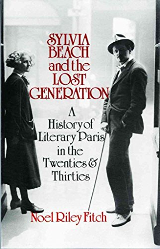 9780140580143: Sylvia Beach and the Lost Generation: History of Literary Paris in the Twenties and Thirties (Penguin Literary Biographies S.)