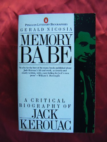 9780140580167: Memory Babe: A Critical Biography of Jack Kerouac (Penguin Literary Biographies)