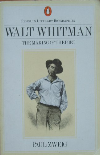 9780140580174: Walt Whitman: The Making of the Poet (Penguin Literary Biographies)