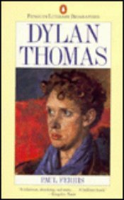 Dylan Thomas (Literary Biographies): Ferris, Paul