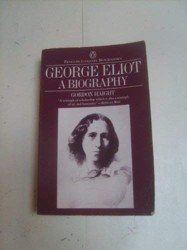 9780140580259: George Eliot: A Biography (Penguin Literary Biographies)