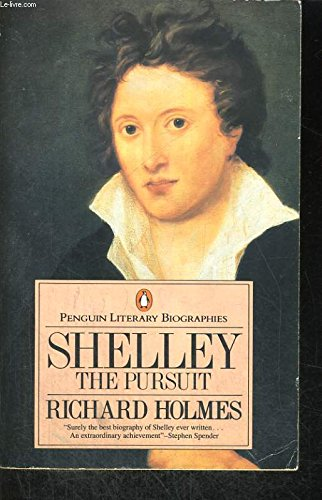 9780140580372: Shelley: The Pursuit (Literary Biographies)