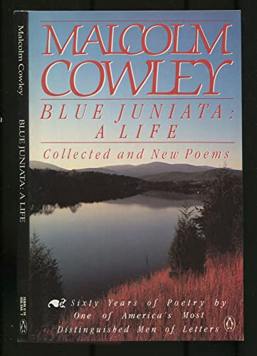 Blue Juniata: A Life (Poets, Penguin) (0140585567) by Cowley, Malcolm