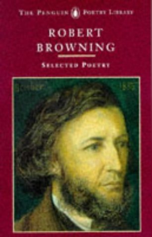 Browning: Selected Poetry (Poetry Library, Penguin): Browning, Robert