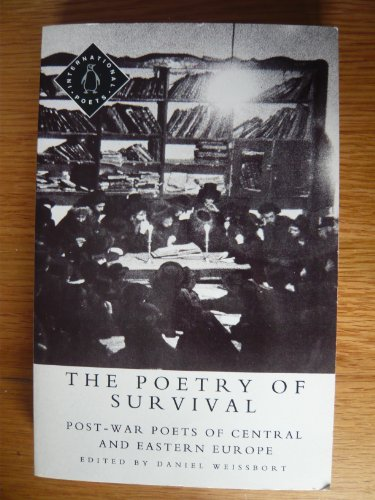 9780140586374: The Poetry of Survival: Post-War Poets of Central and Eastern Europe (Penguin International Poets)