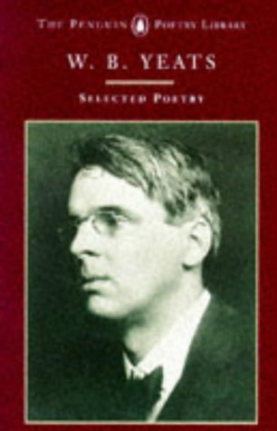Selected Poems Of W B Yeats (Poetry: W B Yeats
