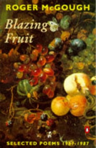 9780140586527: Blazing Fruit: Selected Poems 1967-1987