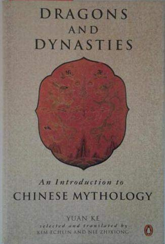 9780140586534: Dragons and Dynasties: An Introduction to Chinese Mythology