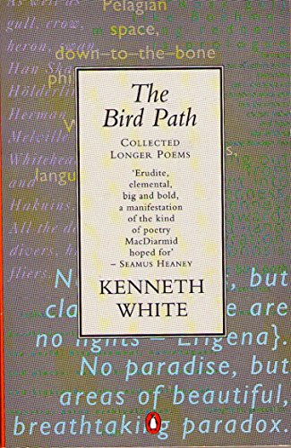 The Bird Path: Collected Longer Poems (0140586601) by Kenneth White