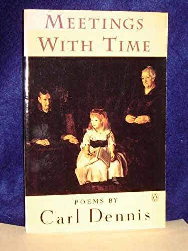 Meetings with Time (Poets, Penguin): Dennis, Carl