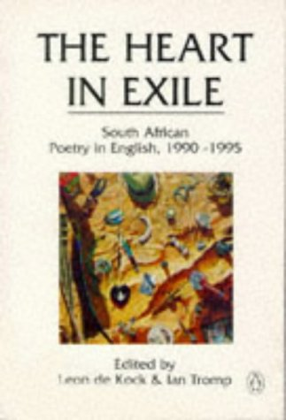 9780140587609: The Heart in Exile: South African Poetry in English, 1990-95