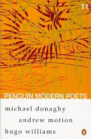 9780140587913: Penguin Modern Poets: Michael Donaghy, Andrew Motion, Hugo Williams Bk. 11 (Penguin Modern Poets)