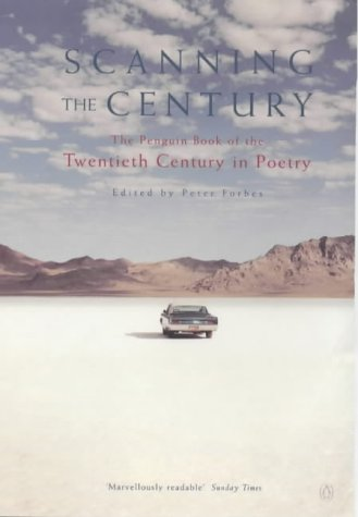 9780140588996: Scanning the Century: The Penguin Book of the Twentieth Century in Poetry