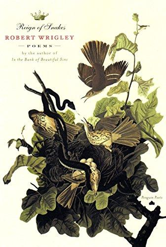 Reign of Snakes (Penguin Poets): Wrigley, Robert