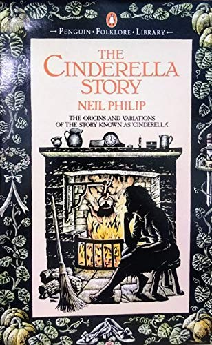 9780140595048: Cinderella Story: The Origins and Variations of the Story Known as Cinderella (Penguin folklore library)