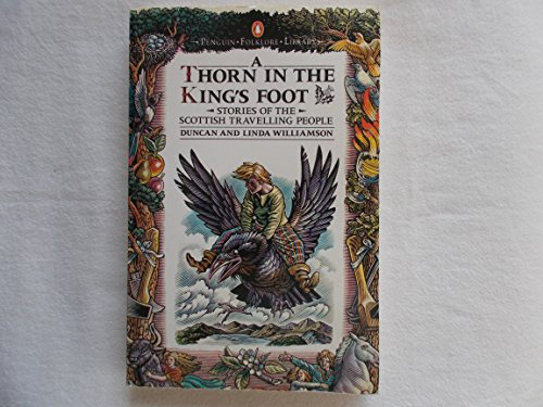 9780140595086: A Thorn in the King's Foot: Folktales of the Scottish Travelling People (Penguin Folklore Library)