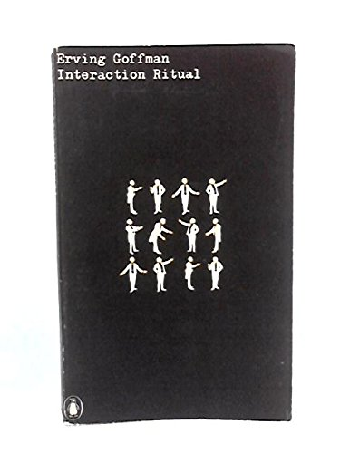 interaction ritual by erving goffman essay Interaction ritual by erving goffman more about essay on gidden and goffman how does giddens solve the problem of agency versus structure 867 words | 4 pages.