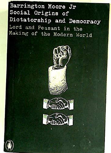 Social Origins of Dictatorship and Democracy: Lord: Moore, Barrington