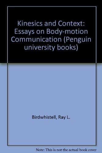9780140600247: KINESICS AND CONTEXT: ESSAYS ON BODY-MOTION COMMUNICATION (PENGUIN UNIVERSITY BOOKS)