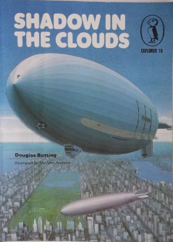 9780140610161: Shadow in the Clouds: The Story of Airships (Explorer)