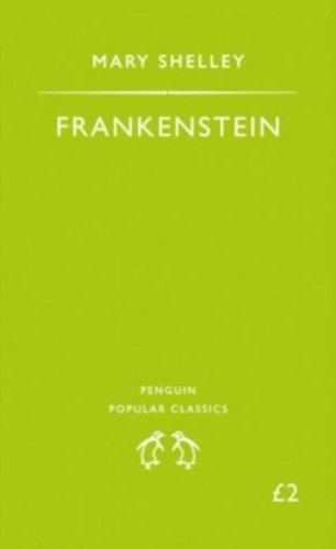 Frankenstein: Or, the Modern Prometheus (Puffin Classics)