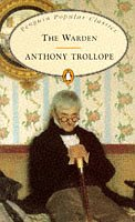 The Warden (Penguin Popular Classics): Anthony Trollope