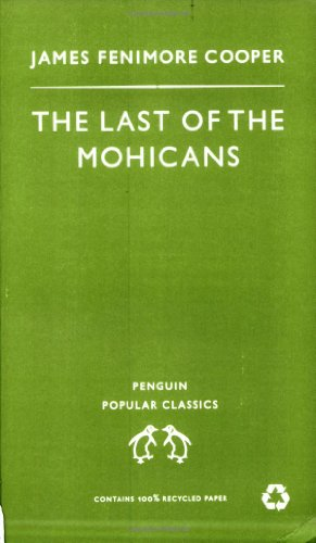 Last of the Mohicans (Penguin Popular Classics): Cooper, James Fenimore