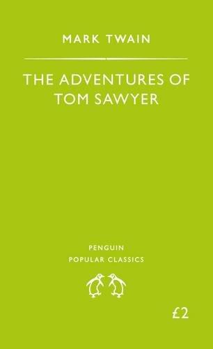 9780140620528: The Adventures of Tom Sawyer (Penguin Popular Classics)