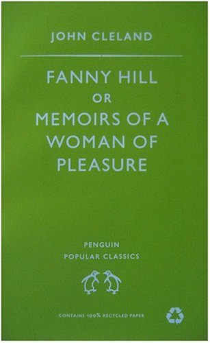 Fanny Hill: Or Memoirs of a Woman: Cleland, John